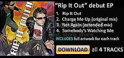 DOWNLOAD Rip It Out EP!